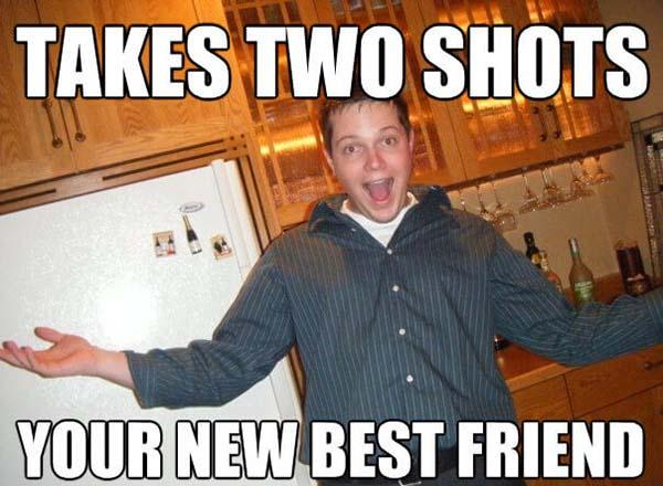 new best friend meme takes two shots