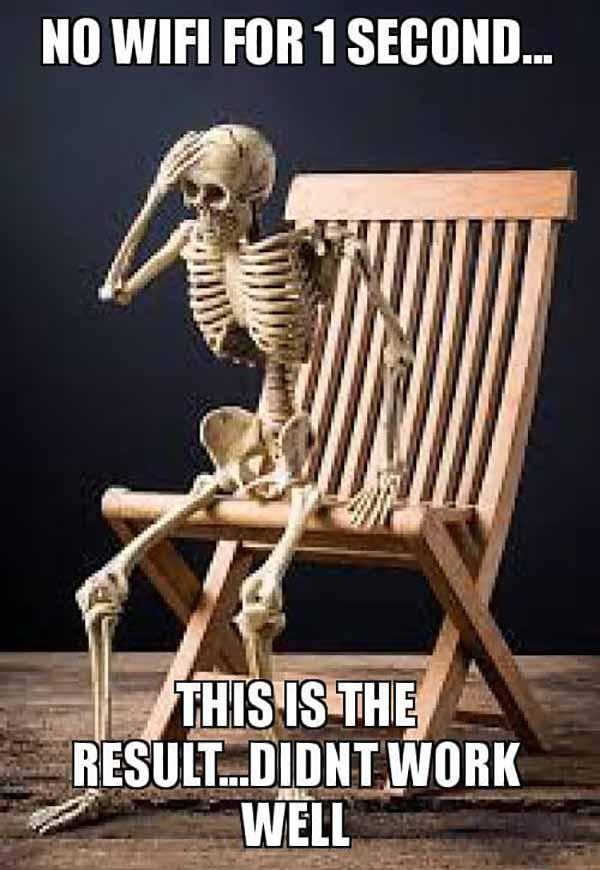 skeleton chair meme no wifi for 1 second...