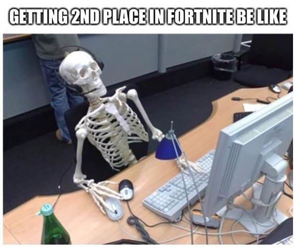 skeleton meme getting 2nd place in fortnite be like