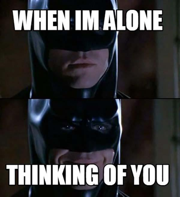 thinking of you meme - when i'm alone thinking of you