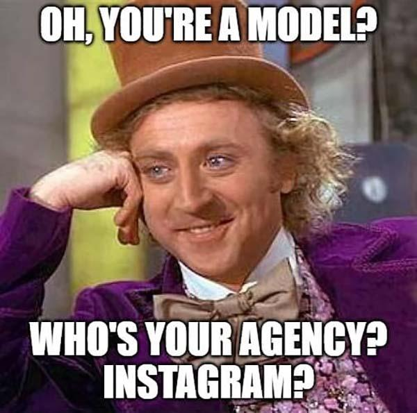 willy wonka meme oh, you're a model...
