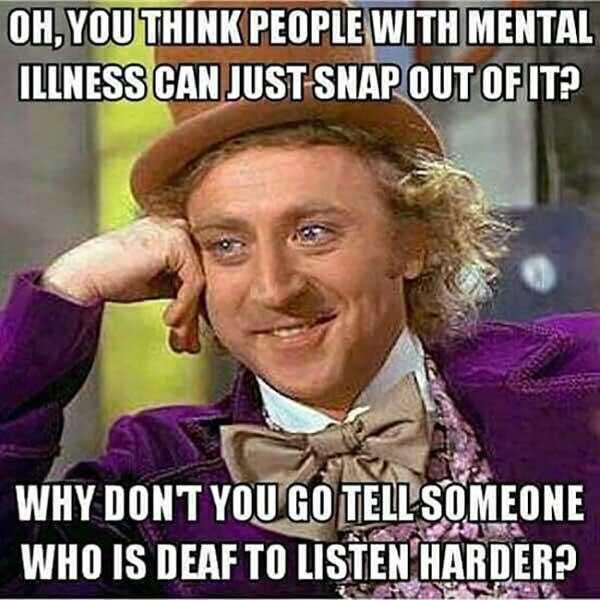 willy wonka meme people with mental illness...
