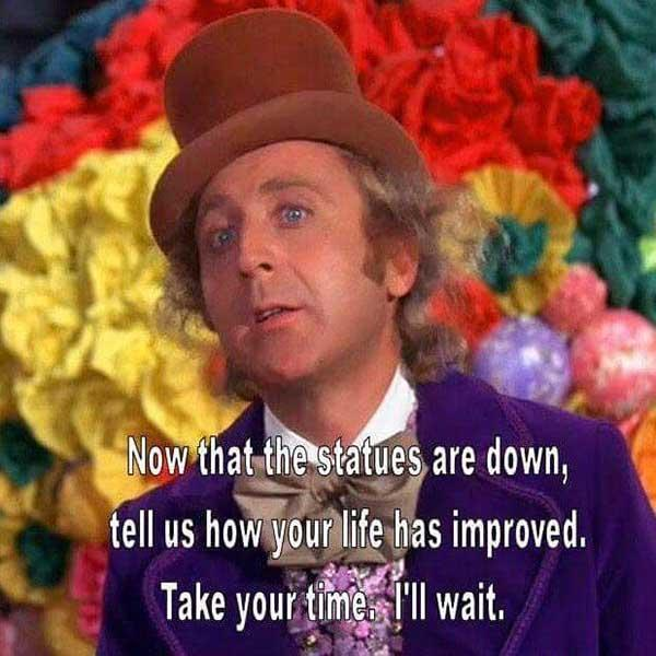 willy wonka meme statues are down...