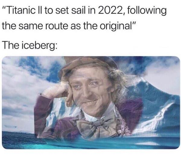 willy wonka meme titanic 2