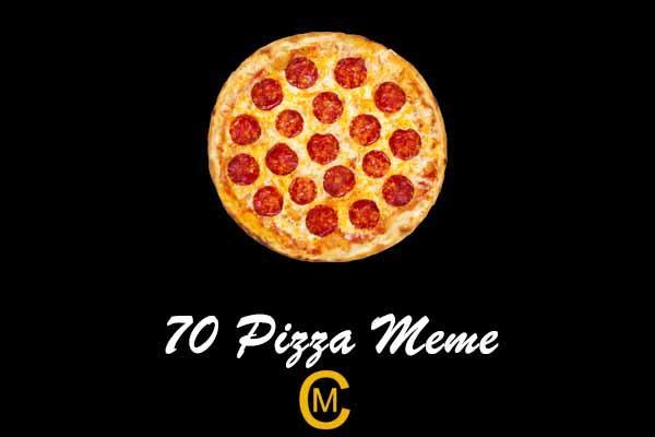 70 Pizza Meme