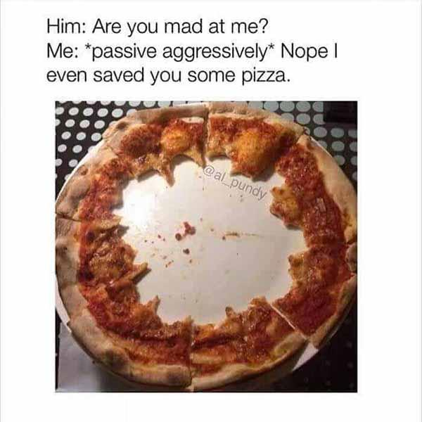 are you mad at me... funny pizza meme