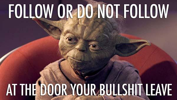 follow or not follow yoda do or do not meme...