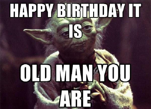 happy-birthday-it-is-old-man-you-are