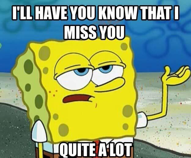 i mis you quite a lot