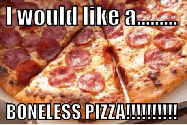 iwoulrl-like-a-i-would-like-a-boneless-pizza-meme
