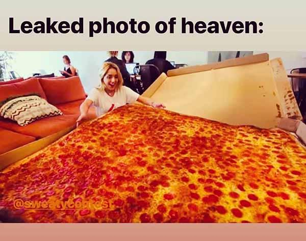 leaked photo of heaven... pizza meme