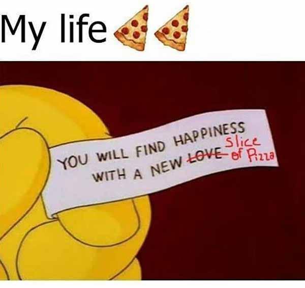 my life... pizza meme