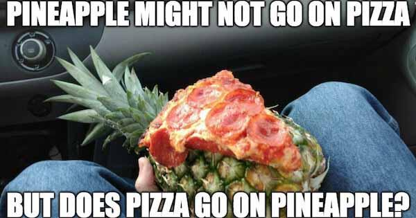 pinepple might not go on pizza