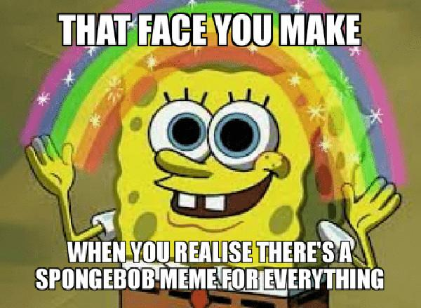 spongebob meme faces that face when
