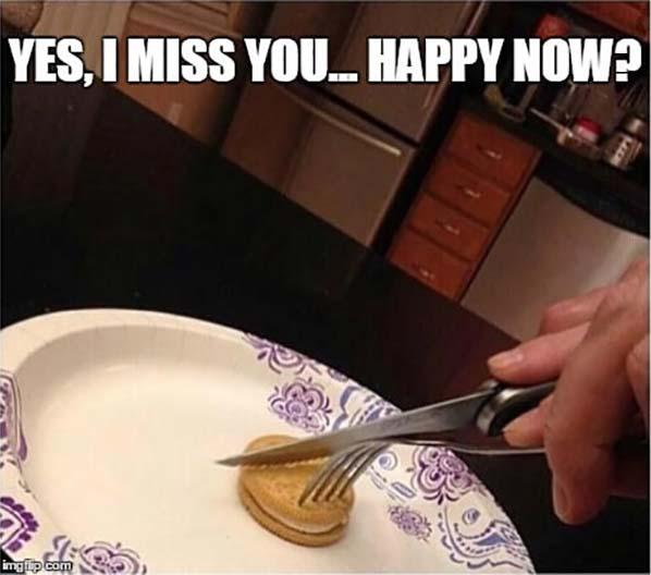 yes i miss you happy now