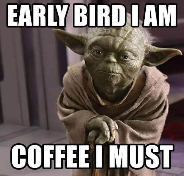yoda coffee meme early bird i am coffee i must