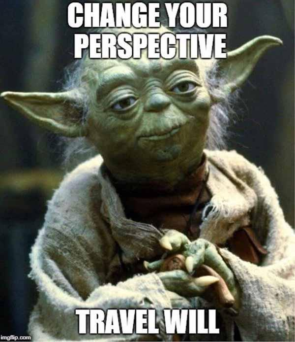 yoda meme change your perpective travel will