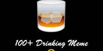100+ Drinking Meme