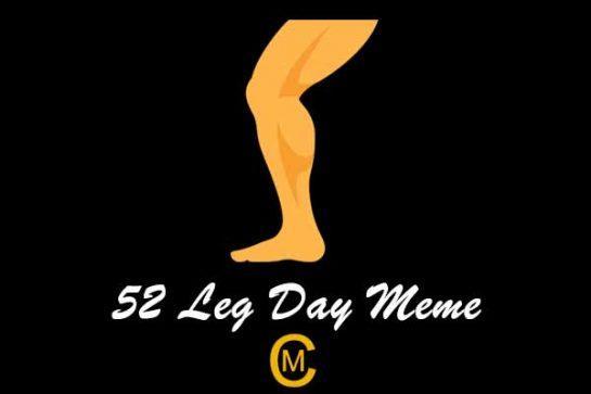 52 Leg Day Meme