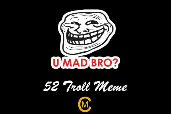 52 Troll Meme
