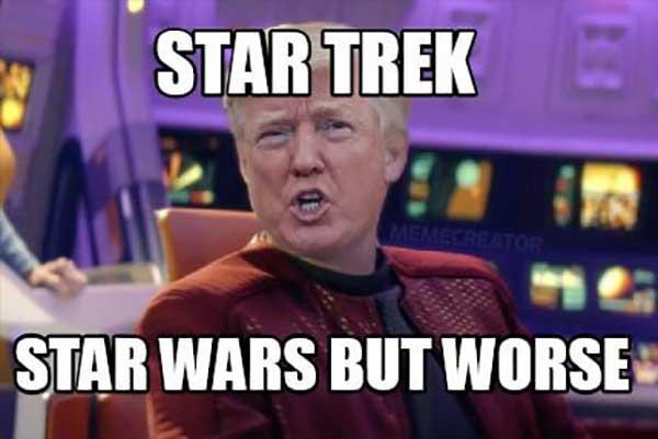 Funny star trek star wars but worse Meme - star trek vs star wars meme