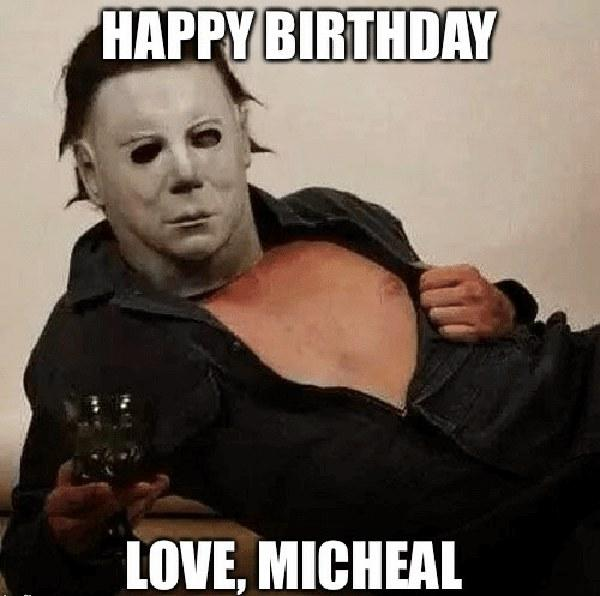 HAPPY BIRTHDAY LOVE MICHEAL