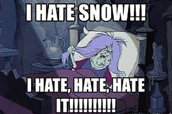 I HATE SNOW!!! I HATE, HATE, HATE IT