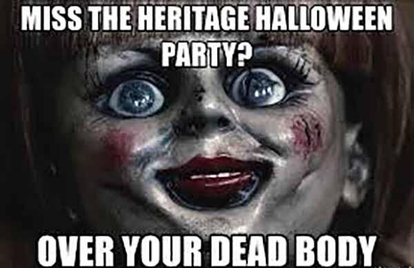 Miss The Heritage Halloween Party over your dead body