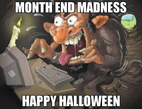 Month-End-Madness-Happy-Halloween meme
