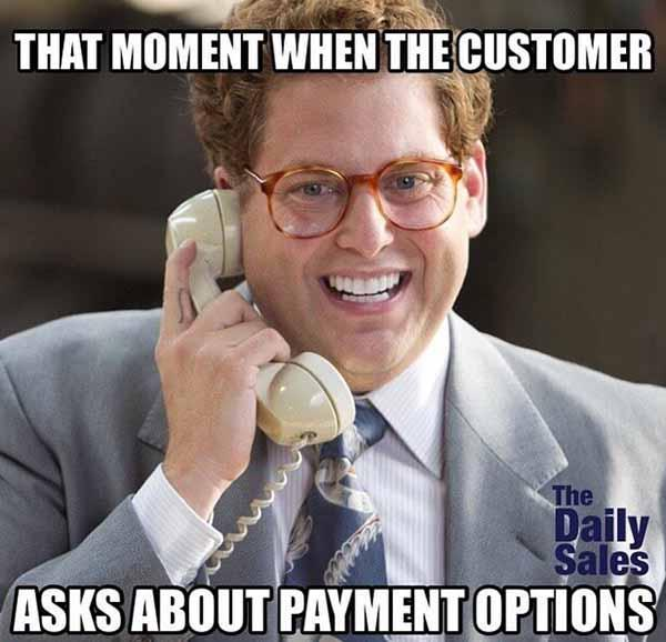 That moment when a customer asks for payment options...