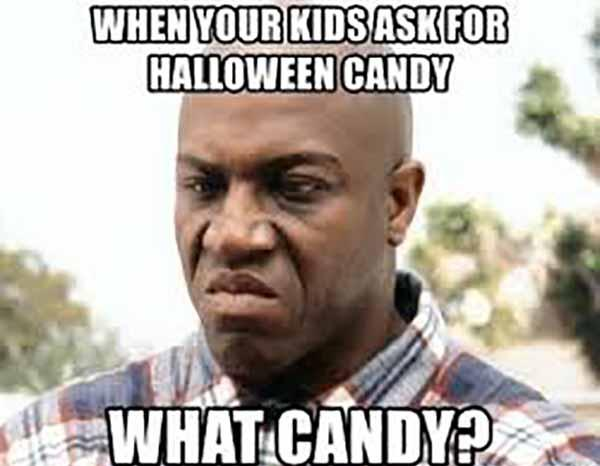 When your kids ask for halloween candy