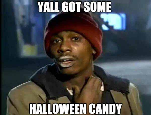 YALL GOT SOME HALLOWEEN CANDY