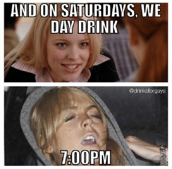 and-on-saturdays-we-dav-drink-drinks 7.00pm... day drinking meme