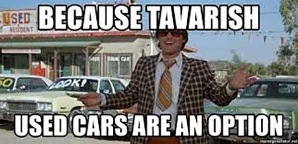 because tavarish used cars are an option - used car salesman