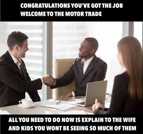 congragulations you've got the job welcome to the motor trade...car salesman meme