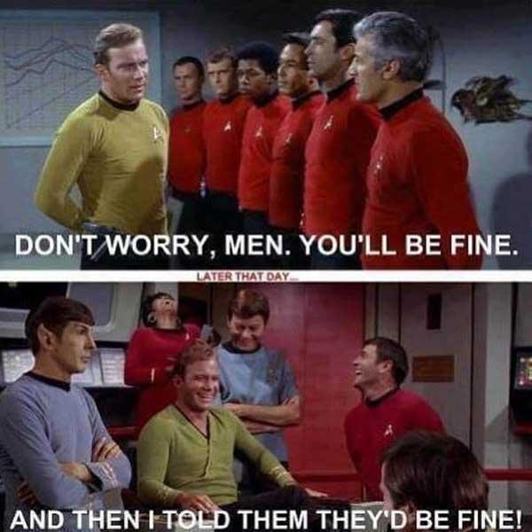 don't worry men you'll be fine - star trek red shirt meme