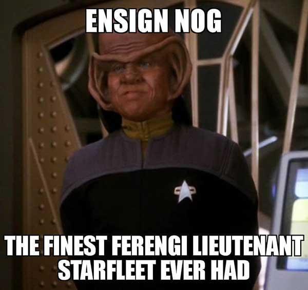 ensign nog the finest ferengi lieutenant starfleet ever had ...
