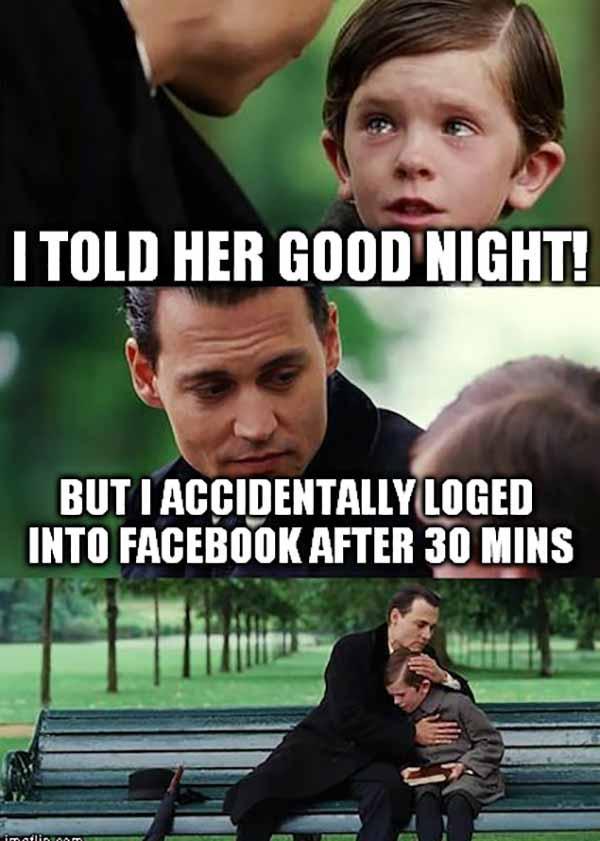 funny good night meme - i told her good night...