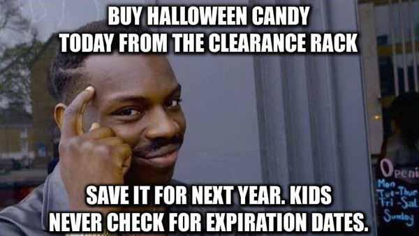 halloween candy meme epiration date...
