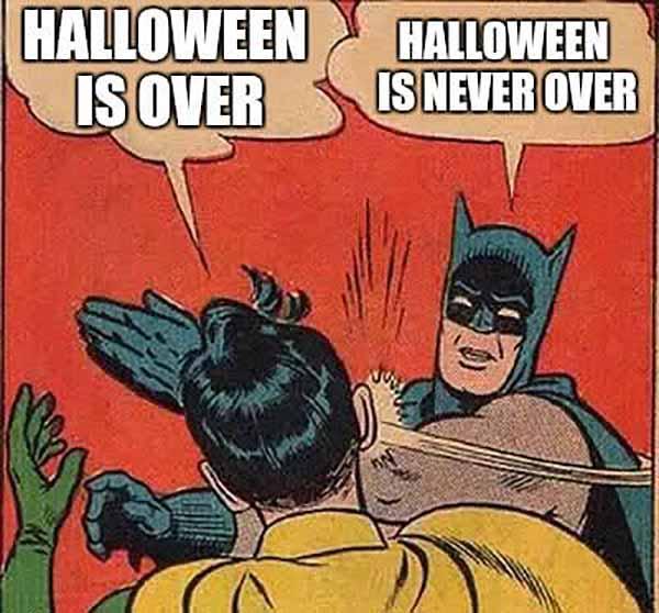 halloween is over meme
