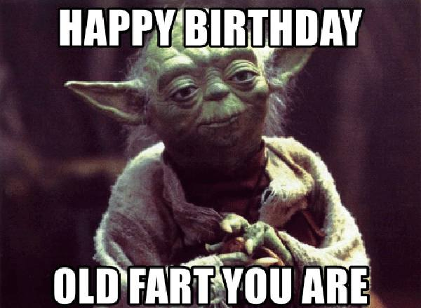 happy-birthday-old-fart you-are-meme