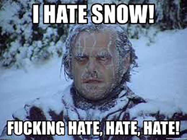 hate snow meme