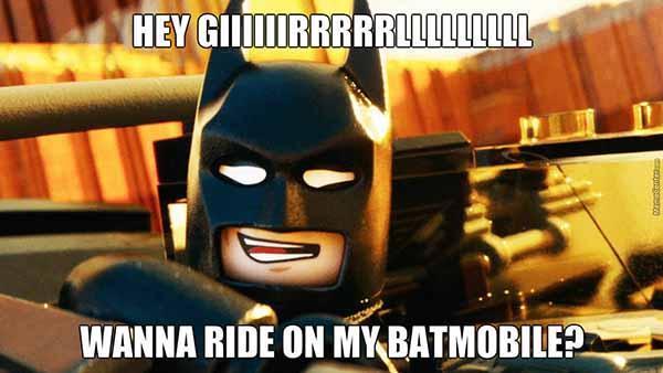 hey giiiiirrrrrllllll wanna ride on my batmobile lego batman meme