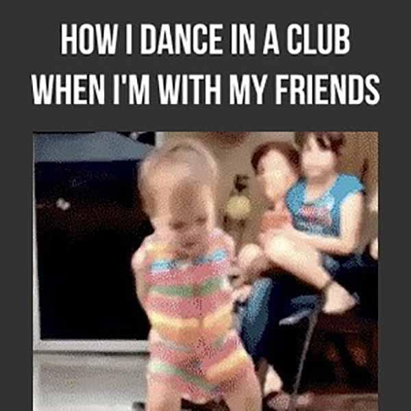how-i-dance-in-a-club-when-im-with-my-friends_dancing baby meme