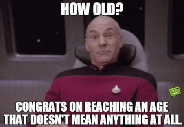 how-old-congrats-on-reaching-anage-that-doesnt-mean-anything... star trek birthday meme