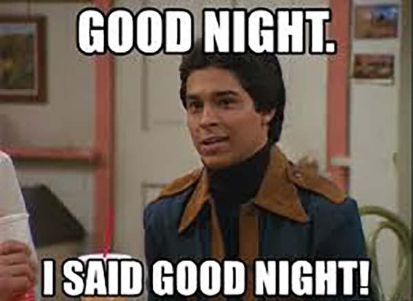 i said good night meme