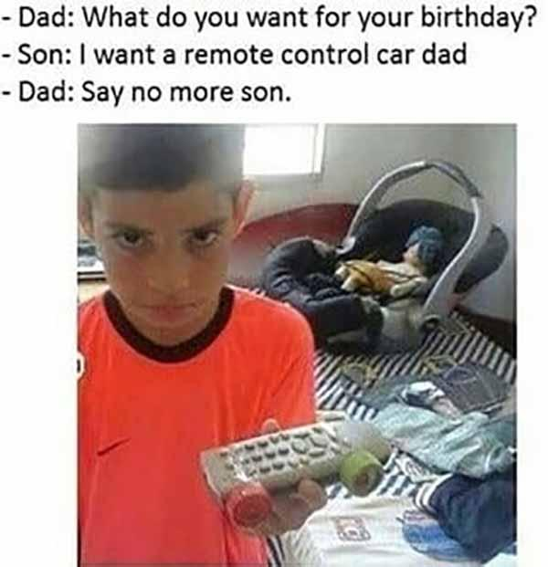 i want a remote control car dad... car meme