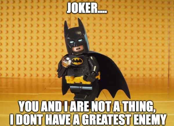 lego batman meme Joker... you and i are not a thing...