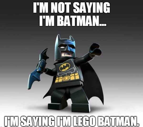 lego batman meme i'm not saying i'm batman