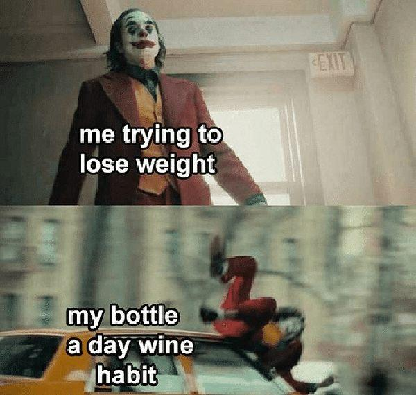 me trying to lose weight.. my bottle a day wine habit
